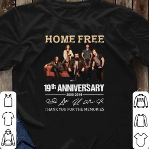 2000-2019 Home Free 19th anniversary signatures shirt 2