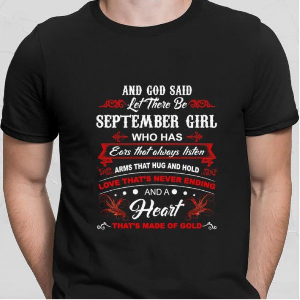 And god said let there be september girl who has ears that always listen shirt