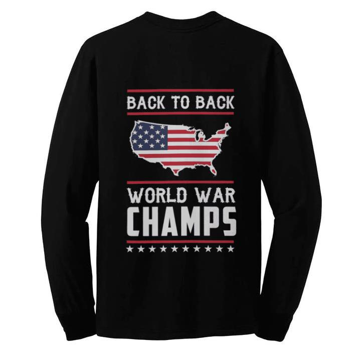 Back To Back World War Champs 4th of July USA flag shirt 4 - Back To Back World War Champs 4th of July USA flag shirt