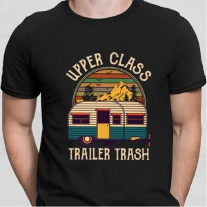 Camping Upper class trailer trash vintage shirt