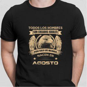 Eagle Todos Los Hombres Son Creados Iguales Pero Solo Los Mejores shirt