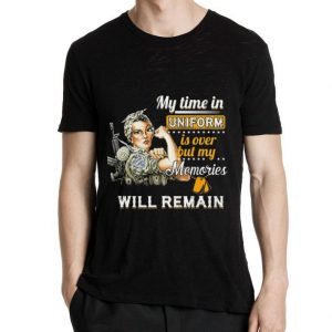 My time in uniform is over but my memories will remain Strong girl shirt 1