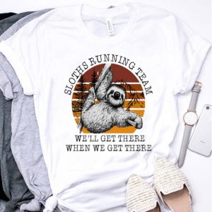 Sunset Sloths running team we'll get there when we get there shirt