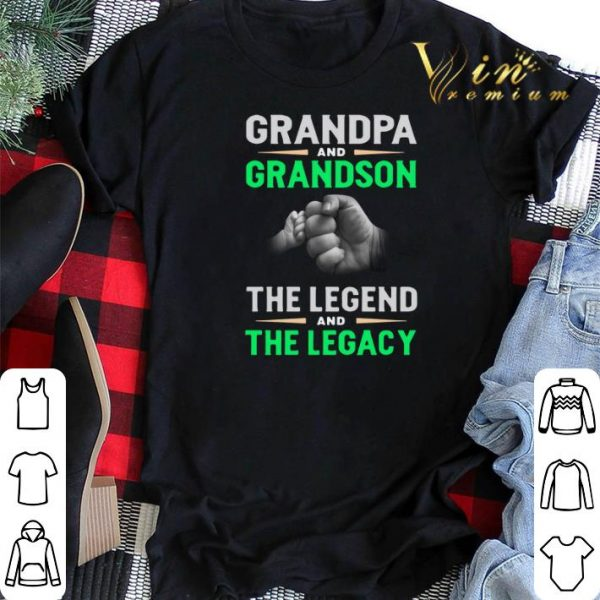 Grandpa and grandson the legend and the legacy shirt sweater