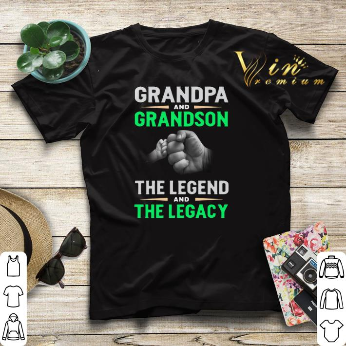Grandpa and grandson the legend and the legacy shirt sweater 4 - Grandpa and grandson the legend and the legacy shirt sweater