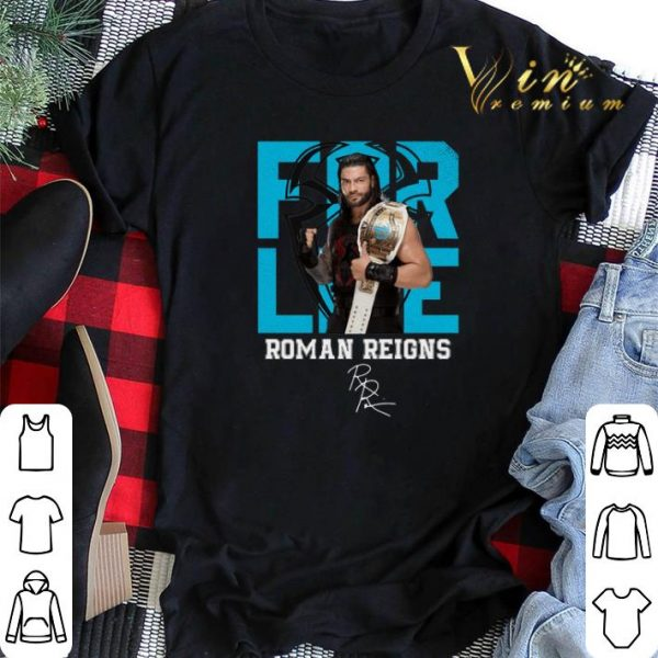 Signature For Life Roman Reigns shirt5