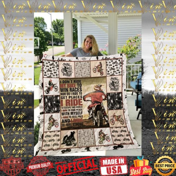 I don't ride my bike to win races nor do i ride to get places quilt blanket
