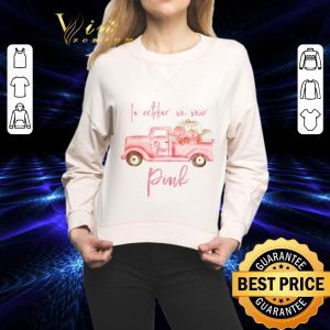 Nice Truck In october we wear Pink Breast cancer awareness shirt 1
