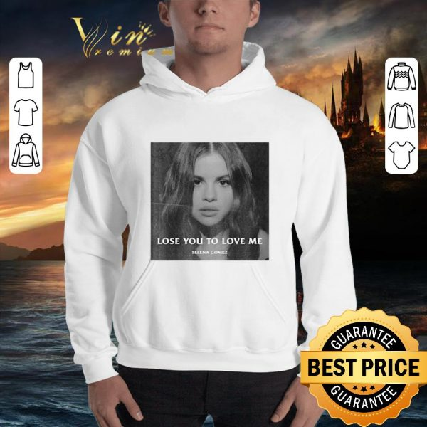 Official Selena Gomez Lose You To Love Me shirt