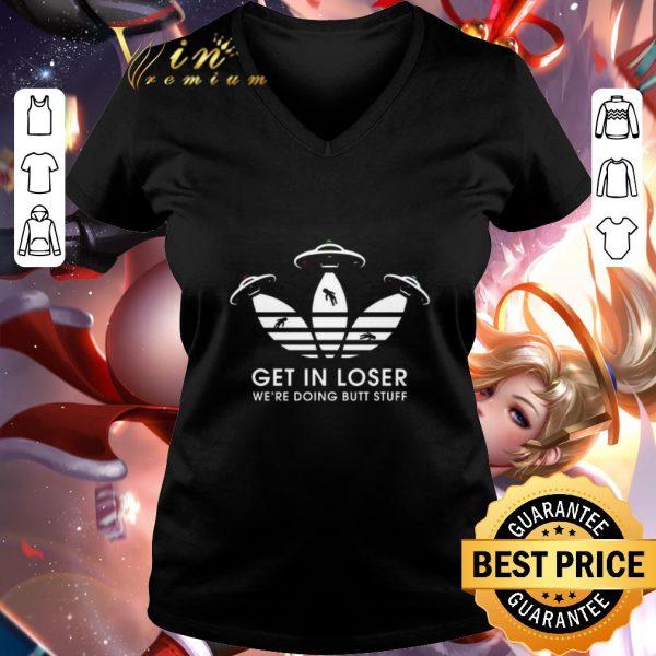 Official Ufos Adidas get in loser we're doing butt stuff shirt
