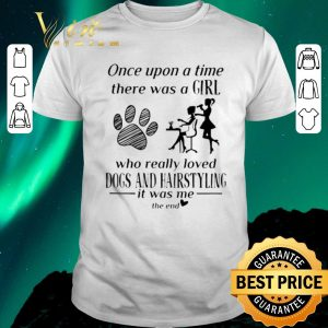 Premium Once upon a time there was a girl loved dogs and hairstyling shirt sweater
