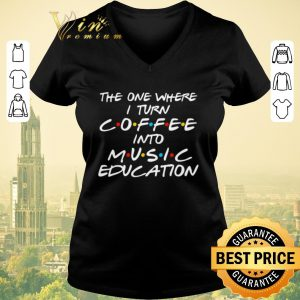Premium The one where i turn coffee into music education Friends shirt sweater