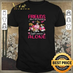 Top Breast Cancer Dogs friends don't let friends fight cancer alone shirt