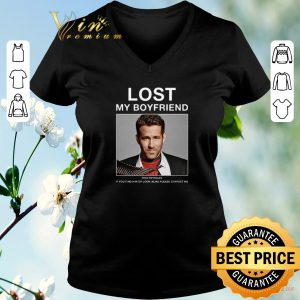 Awesome Lost My Boyfriend Ryan Reynolds if you find him or look alike shirt sweater