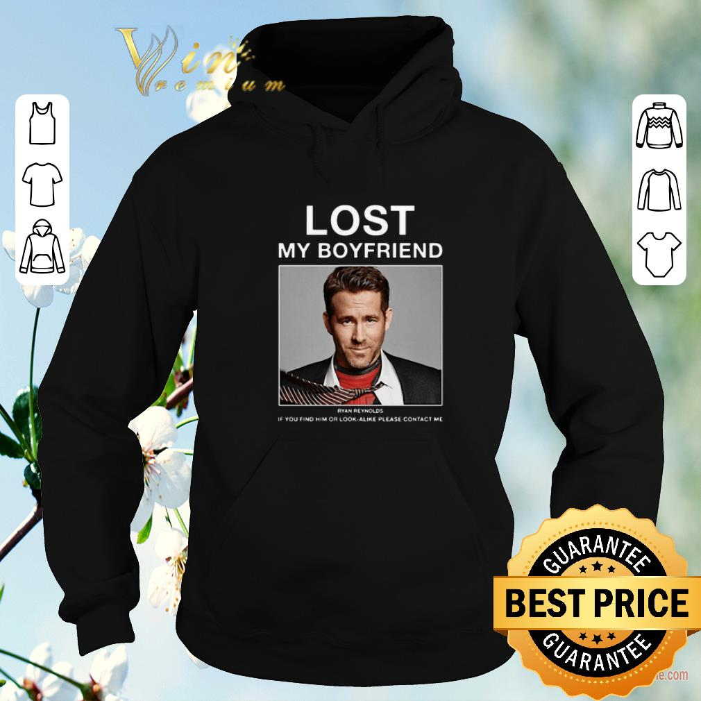 Awesome Lost My Boyfriend Ryan Reynolds if you find him or look alike shirt sweater 4 - Awesome Lost My Boyfriend Ryan Reynolds if you find him or look alike shirt sweater