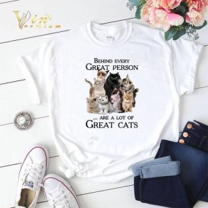 Behind every great person are a lot of great cats shirt sweater