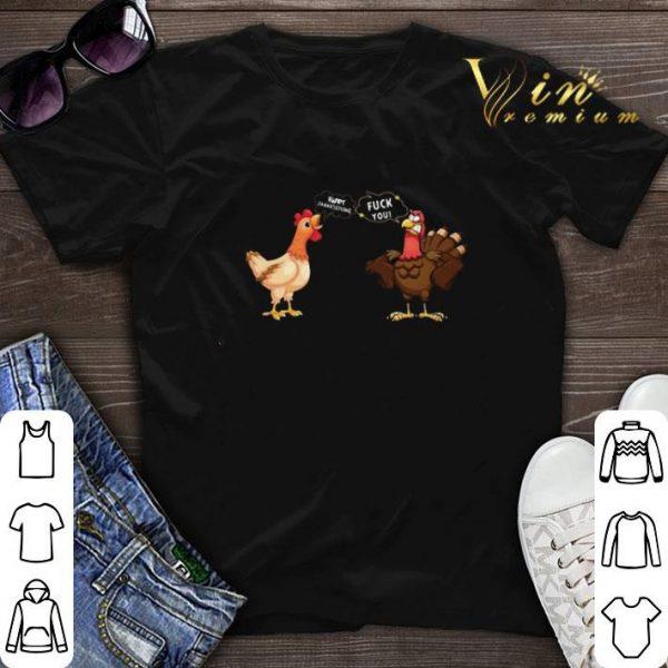 Chicken Happy Thanksgiving Turkey fuck you shirt sweater