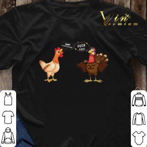 Chicken Happy Thanksgiving Turkey fuck you shirt sweater 2