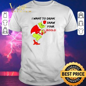 Funny Grinch I want to drink draw your blood Christmas shirt sweater