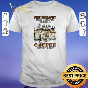 Funny Photography solves most of my problems coffee solves the rest shirt sweater