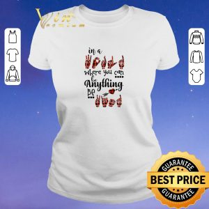 Funny in a sign language where you can be kind shirt sweater 1