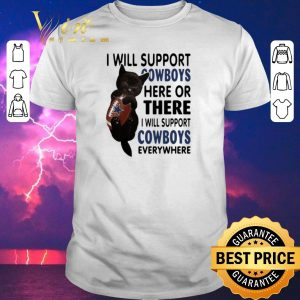 Hot Black cat i will support Dallas Cowboys here or there everywhere shirt sweater