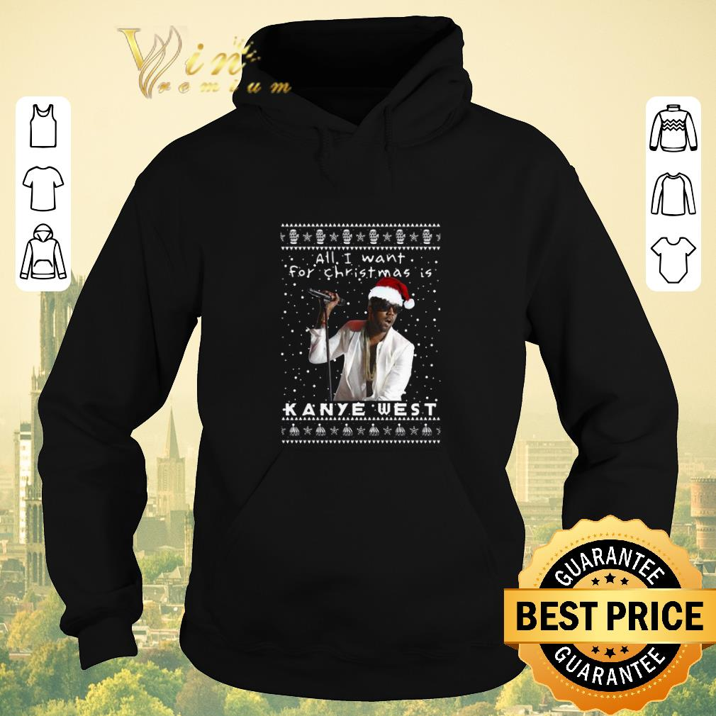 Nice All i want for Christmas is Kanye West Rapper shirt sweater 4 - Nice All i want for Christmas is Kanye West Rapper shirt sweater