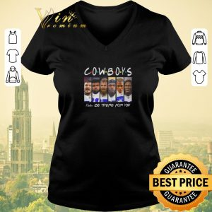 Nice Dallas Cowboys I'll be there for you Friends shirt sweater