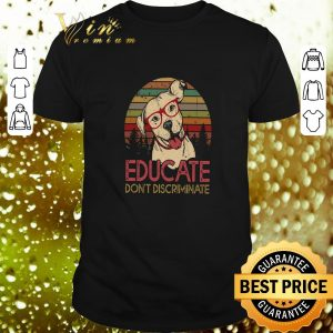 Nice Pitbull glasses educate don't discriminate sunset shirt