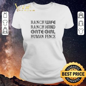 Nice Ranch wife ranch hand gate girl human fence shirt sweater 1