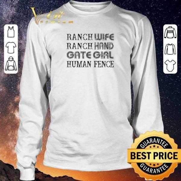 Nice Ranch wife ranch hand gate girl human fence shirt sweater