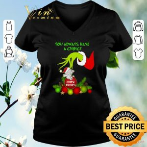 Official Grinch you always have a choice choose kindness elephant shirt 1