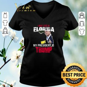 Official I may live in Florida but my president is Trump shirt sweater