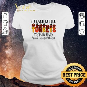 Official I teach little Turkeys to talk back speech language pathologist shirt sweater
