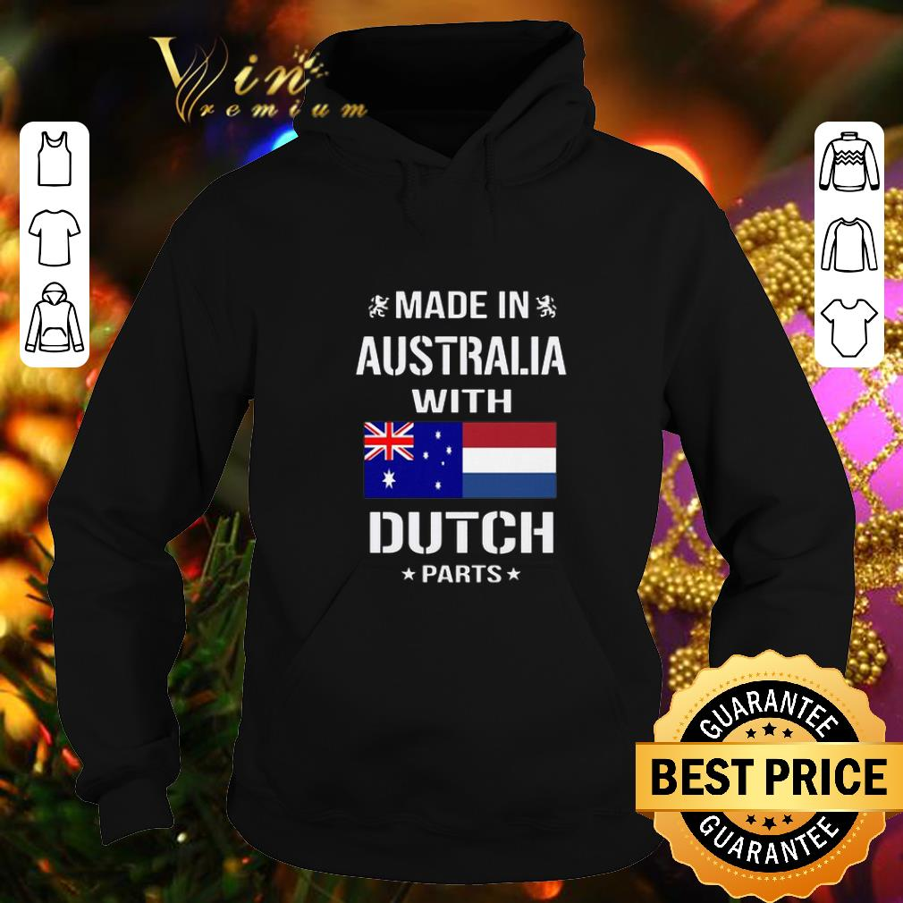 Official Made in Australia with Dutch parts shirt 4 - Official Made in Australia with Dutch parts shirt