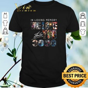 Official Signature In loving memory we love you 3000 Marvel Avengers shirt