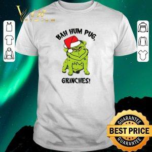 Original Grinch Pug Bah Hum Pug Grinches Christmas shirt sweater