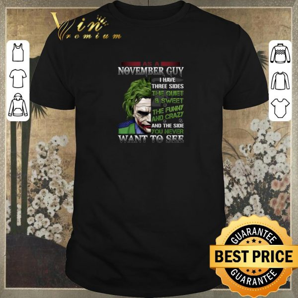 Original Joker as a november guy i have three sides the quiet & sweet shirt sweater