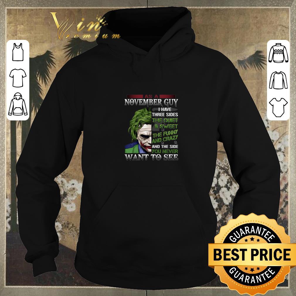 Original Joker as a november guy i have three sides the quiet sweet shirt sweater 4 - Original Joker as a november guy i have three sides the quiet & sweet shirt sweater