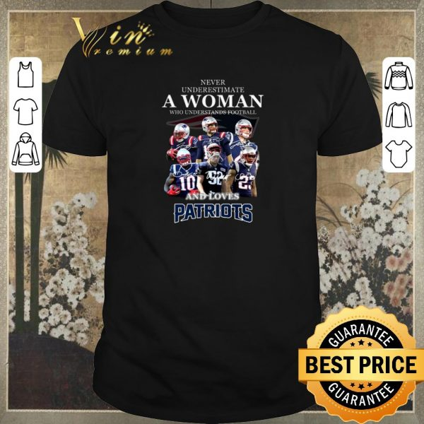 Pretty Never underestimate a woman who understands New England Patriots shirt sweater