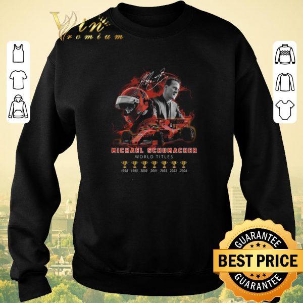 Pretty Signature Michael Schumacher 7 cup world titles shirt sweater