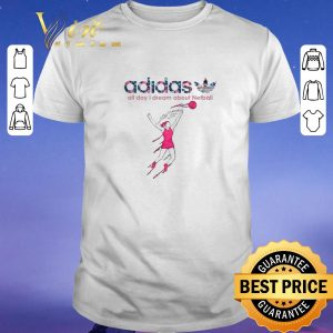 Pretty adidas all day i dream about Netball shirt sweater