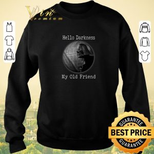 Top Darth Vader Hello Darkness My Old Friend Death Star shirt sweater 2