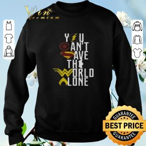 Top Superheroes logo you can't save the world alone shirt sweater 2