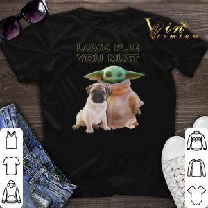 Baby Yoda Love Pug You Must Star Wars shirt sweater