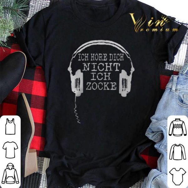 Ich Hore Dich Night Ich Zocke shirt sweater