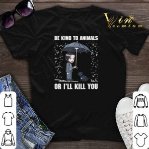 John Wick Be Kind To Animals Or I'll Kill You shirt sweater