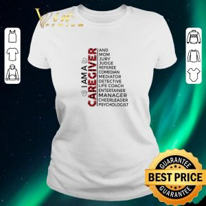 Nice I am a caregiver and mom jury judge referee comedian mediator shirt sweater