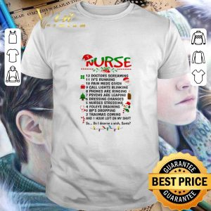 Nice Nurse Santa doctors screaming i've running pain meds given shirt