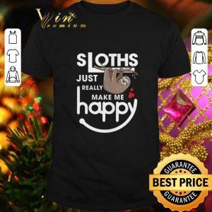 Nice Sloths just really make me happy shirt